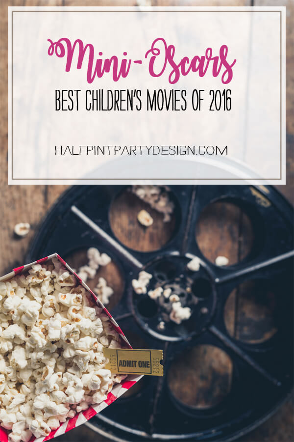 Mini-Oscars: Best Children's movies of 2016 | Halfpint Design