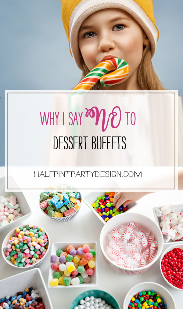 Why I Say NO to Dessert Buffets   Halfpint Design - Kids these days already consume way too much sugar. Let's give them all the fun without the crash.