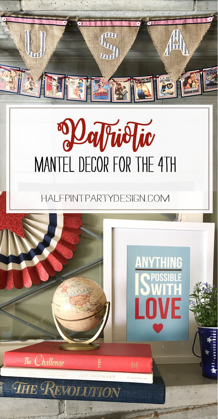 "Patriotic Mantel Decor Ideas | Halfpint Design - Loving the more rustic Americana decor for my fourth of July Mantel. ""Anything is Possible with LOVE""- Red, white, and blue 4th of July."