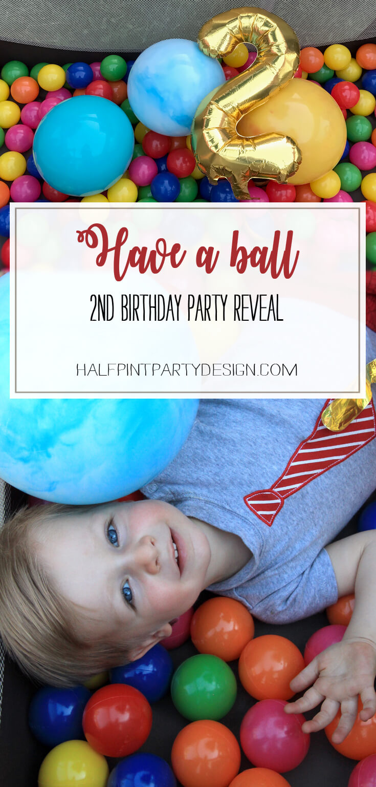 Have a Ball Party Reveal | Halfpint Design - A 2nd birthday party designed for a boy who loves anything that rolls. halfpintpartydesign.com