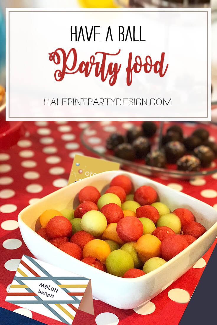 Ball Party Event Menu | Halfpint Design - Food was so much fun for this Have a Ball Party! All things round and delicious that are also fairly nutritious! Ball party food menu ideas