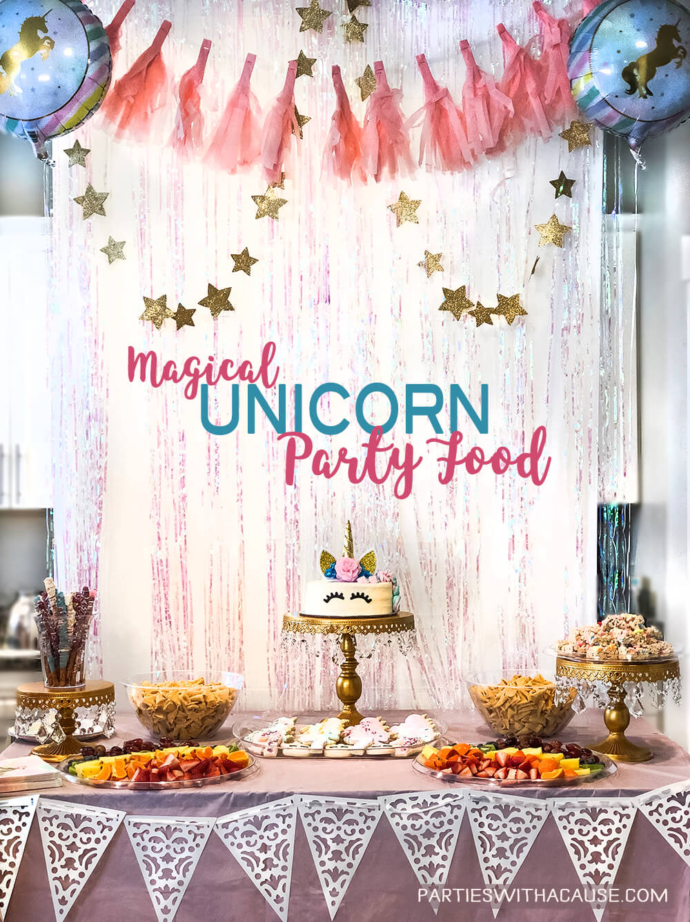 15+ Unicorn Birthday Party Food Ideas - Parties With A Cause