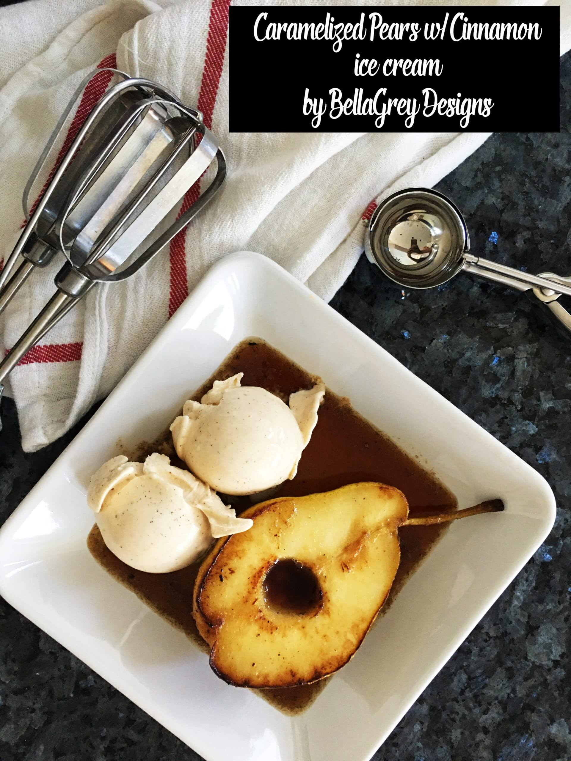 Easy caramelized pears with cinnamon ice cream