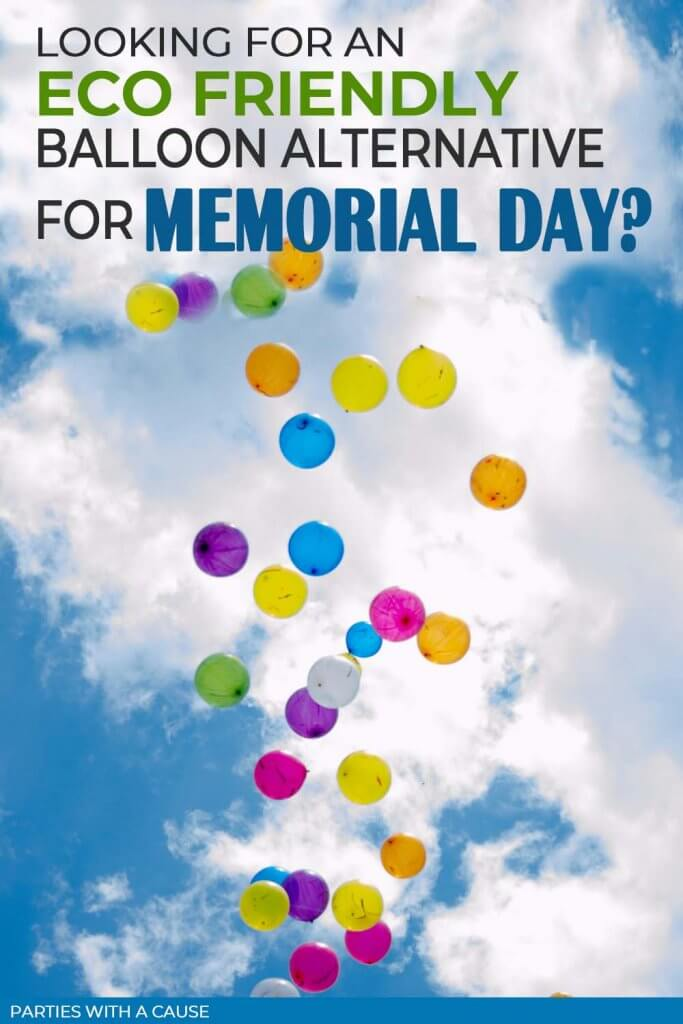 Eco friendly alternatives to balloon releases for memorial day